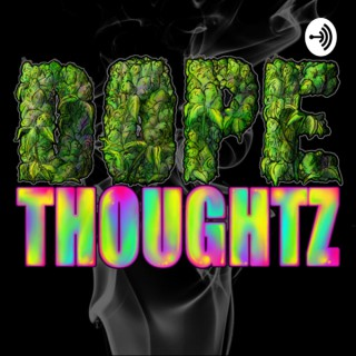 DOPE Thoughtz With Puffie and Smokie
