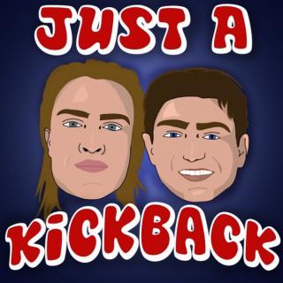 Just A Kickback