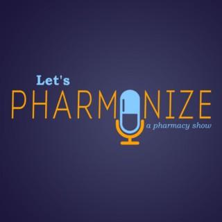 Let's Pharmonize: A Pharmacy Show