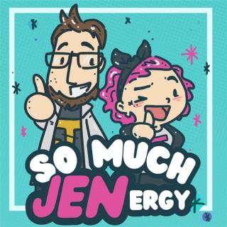 So Much JENergy