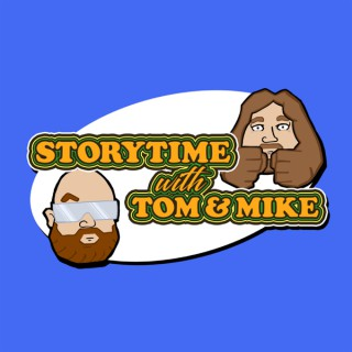 Story Time with Tom & Mike