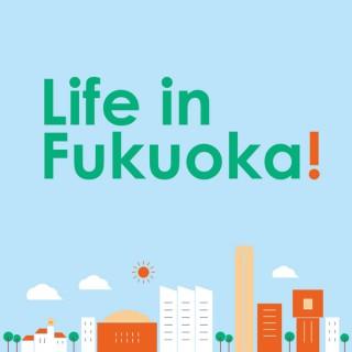 Life in Fukuoka