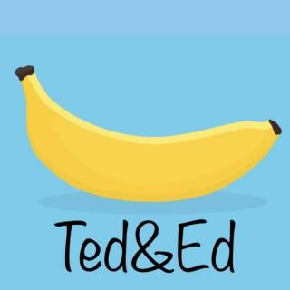 Ted & Ed