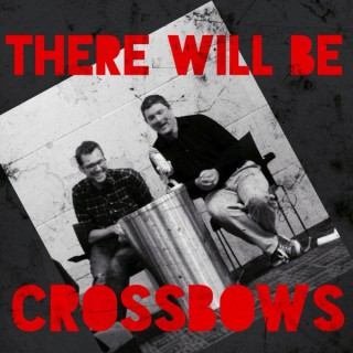There Will Be Crossbows