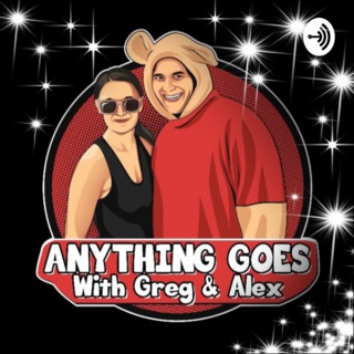 Anything Goes With Greg & Alex