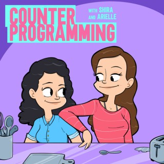 Counter Programming with Shira & Arielle
