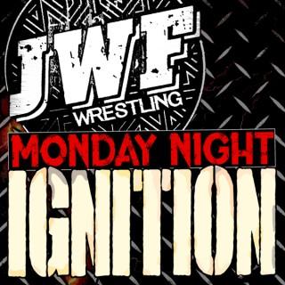 JWF: Monday Night Ignition