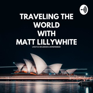 Traveling The World With Matt Lillywhite