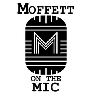 Moffett On The Mic