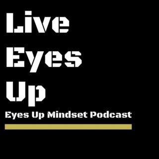 Eyes Up Mindset