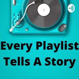 Every Playlist Tells A Story