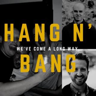 Hang And Bang