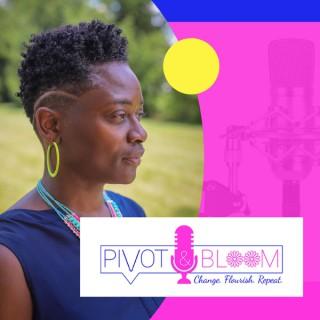 Pivot & Bloom