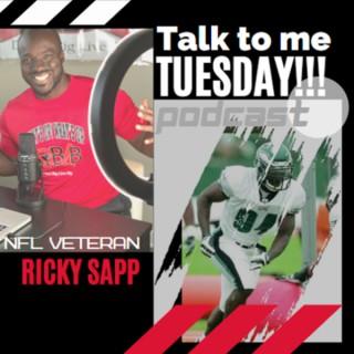 TALK TO ME TUESDAYS!!! with NFL Veteran Ricky Sapp