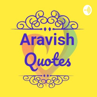 Aravish Quotes