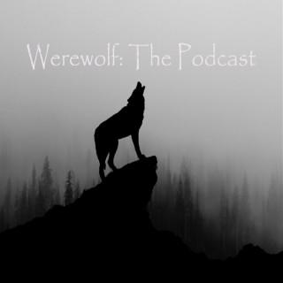 Werewolf: The Podcast