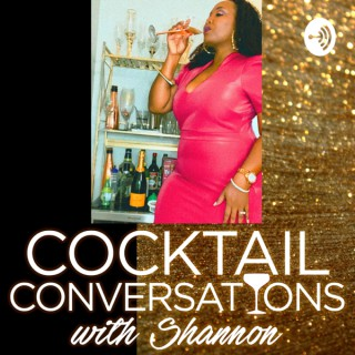 Cocktail Conversations with Shannon