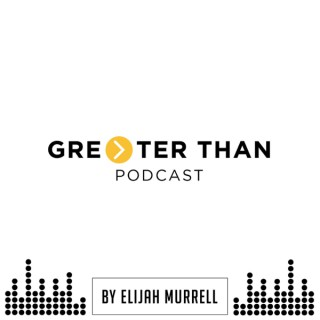 Greater Than Podcast