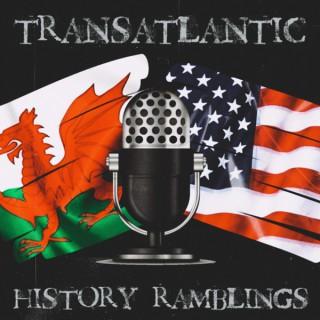 Transatlantic History Ramblings