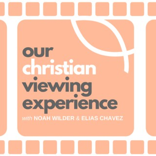 Our Christian Viewing Experience
