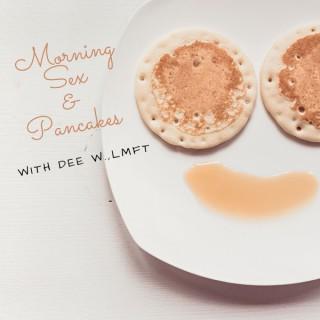 Morning Sex & Pancakes