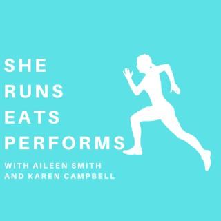 She Runs Eats Performs