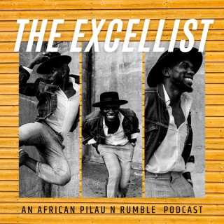 The African Excellist Podcast.