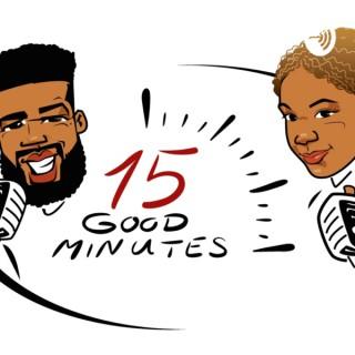15 Good Minutes