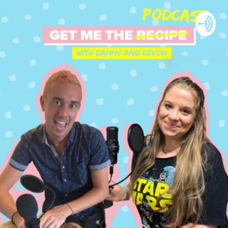 Get Me The Recipe Podcast with Danny and Devon