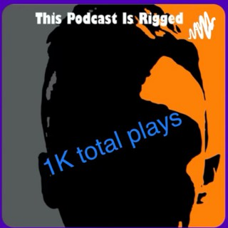 This podcast is rigged with J.W. Riggs!