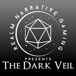 Realm Narrative Gaming: The Dark Veil