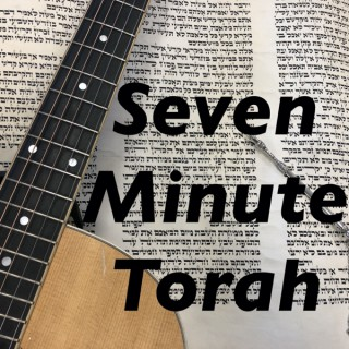 Seven Minute Torah