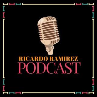 Ricardo Ramírez Podcast