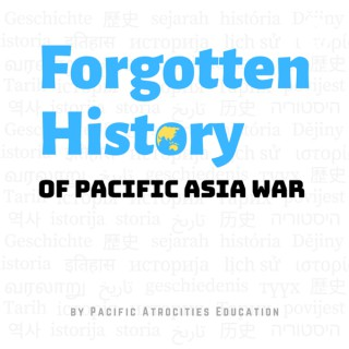 Forgotten History of Pacific Asia War