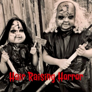 Hair Raising Horror