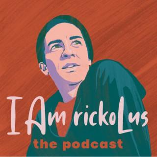 I Am rickoLus the Podcast