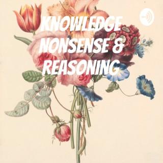 Knowledge Nonsense & Reasoning