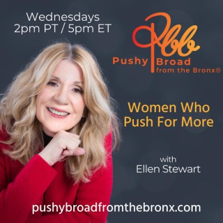 Recovery Recharged with Ellen Stewart: The Pushy Broad From The Bronx®