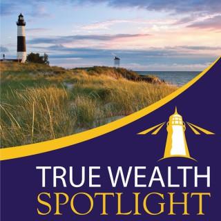 True Wealth Spotlight - Faith, Finances and Family Values