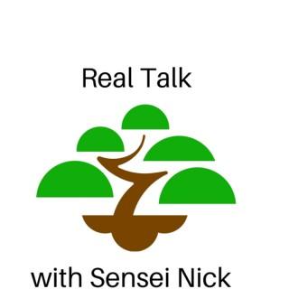 Real Talk with Sensei Nick