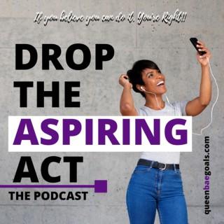 Drop the Aspiring Act
