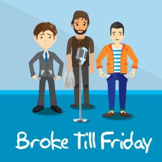 Broke Till Friday