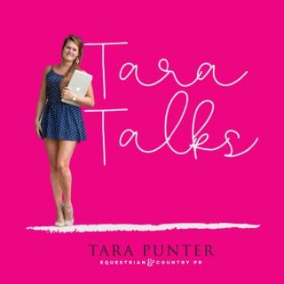 Tara Talks
