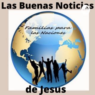 Las Buenas Noticias de Jesus