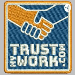 Trust My Work