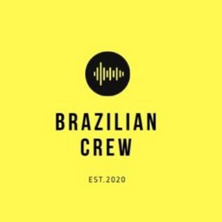 Brazilian Crew Podcast