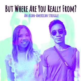 But Where Are You Really From?: An Asian-American Struggle