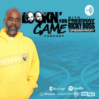 Lookin' For Game w/ Freeway Ricky Ross