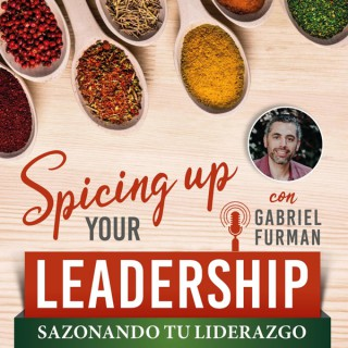 Spicing Up Your Leadership - Sazonando Tu Liderazgo