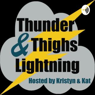 Thunder Thighs and Lightning